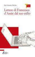 Lettere di Francesco d'Assisi dal suo esilio - Merino Josè Antonio