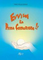 Evviva la Prima Comunione - Pellegrino Pino