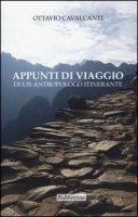 Appunti di viaggio di un antropologo itinerante - Cavalcanti Ottavio