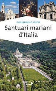 Copertina di 'Santuari mariani d'Italia'