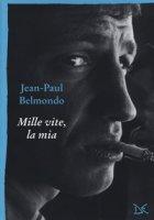 Mille vite, la mia - Belmondo Jean-Paul