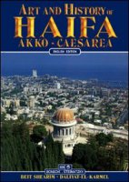 Art and history of Haifa. Akko, Caesarea, Beit Shearim - Valdés Giuliano