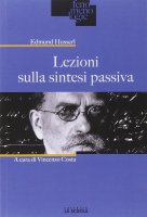 Lezioni sulla sintesi passiva - Husserl Edmund