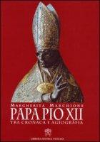 Papa Pio XII tra cronaca e agiografia