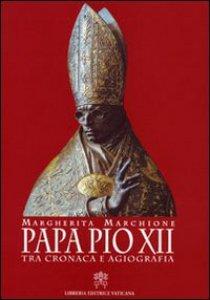 Copertina di 'Papa Pio XII tra cronaca e agiografia'