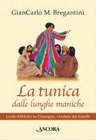 La tunica dalle lunghe maniche - GianCarlo Maria Bregantini