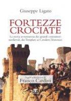 Fortezze crociate - Giuseppe Ligato