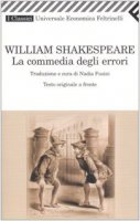 La commedia degli errori. Testo inglese a fronte - Shakespeare William