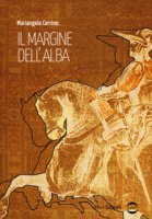 Il margine dell'alba - Cerrino Mariangela