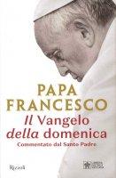 Il Vangelo della domenica - Francesco (Jorge Mario Bergoglio)