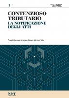 Contenzioso tributario 1 - La notificazione degli atti - Carmen Adduci,  Michela Villa, Claudio Claudio Cascone