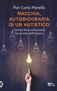 Copertina di 'Macchia, autobiografia di un autistico'