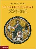 Né crociata né gihad - Giulio Cipollone