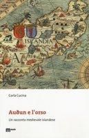 Audun e l'orso. Un racconto medievale islandese - Cucina Carla
