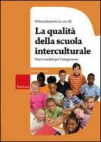 La qualità della scuola interculturale. Nuovi modelli per l'integrazione
