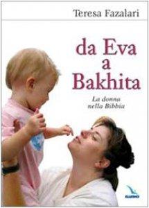 Copertina di 'Da Eva a Bakhita. La donna nella Bibbia'