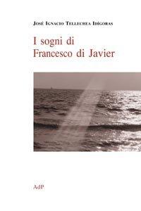 Copertina di 'I sogni di Francesco di Javier'