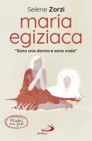 """Maria Egiziaca. """"Sono una donna e sono nuda"""" - Selene Zorzi"""