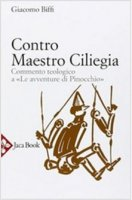 Contro Maestro Ciliegia - Giacomo Biffi