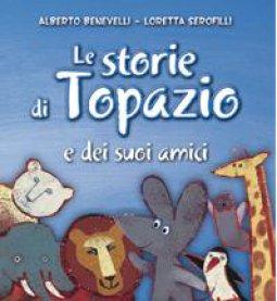 Copertina di 'Le storie di Topazio e dei suoi amici'