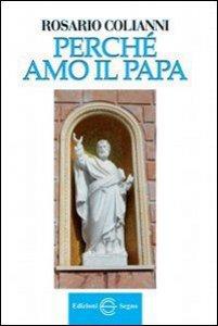 Copertina di 'Perché amo il Papa'