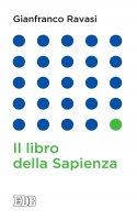 Il libro della Sapienza - Gianfranco Ravasi