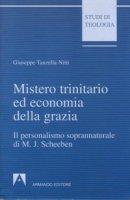 Mistero trinitario ed economia della grazia - Giuseppe Tanzella Nitti