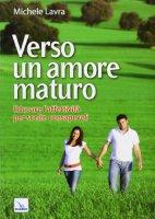 Verso un amore maturo - Michele Lavra