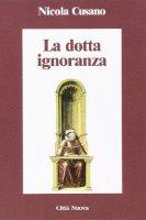 La dotta ignoranza - Cusano Niccolò