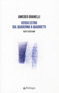 Copertina di 'Verso estro sul quaderno a quadretti. Tutti i testi rap'