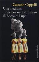 Una medium, due bovary e il mistero di Bocca di Lupo - Cappelli Gaetano