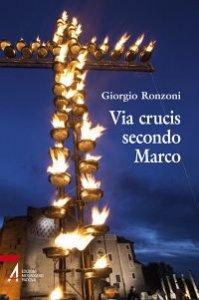 Copertina di 'Via Crucis secondo Marco'