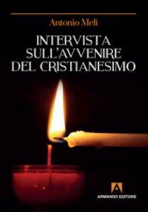 Copertina di 'Intervista sull'avvenire del cristianesimo'