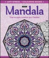 Mandala. Una terapia creativa per l'anima. Antistress
