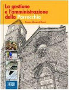 Copertina di 'La gestione e l'amministrazione della parrocchia. Economia delle grandi diocesi. Con CD-ROM'