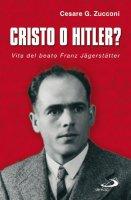 Cristo o Hitler? - Cesare G. Zucconi