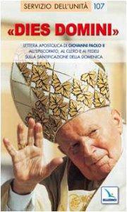 """Copertina di '""""Dies Domini"""". Lettera Apostolica di Giovanni Paolo II all'episcopato, al clero per santificazione della domenica'"""