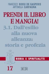 Copertina di 'Prendi il libro e mangia! [vol_3.1] / Dall'esilio alla nuova alleanza: storia e profezia'