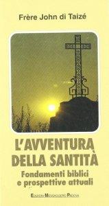 Copertina di 'L'avventura della santità. Fondamenti biblici e prospettive attuali'