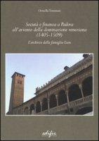 Società e finanza a Padova all'avvento della dominazione veneziana (1405-1509). L'archivio della famiglia Lion - Tommasi Ornella