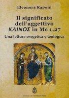 Significato dell'aggettivo kainos in Mc 1,27 - Eleonora Raponi
