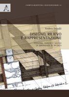 Disegno, rilievo e rappresentazione. Pensiero, analisi e sintesi di esperienze di ricerca - Donelli Andrea