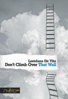Don't climb over that wall - De Vita Loredana