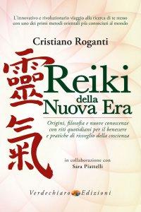 Copertina di 'Reiki della nuova era. Origini, filosofia e nuove conoscenze con riti quotidiani per il benessere e pratiche di risveglio della coscienza'