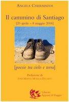 Il cammino di Santiago - Angela Chermaddi