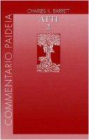 Atti degli Apostoli [vol_2] / Introduzione. Commento ai capp. 15-28 - Barrett Charles K.