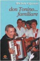 Don Tonino... familiare - Cipriani Michele