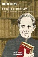 Bergoglio e i libri di Esther - Nello Scavo