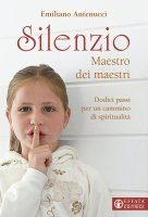 Silenzio. Maestro dei maestri - Emiliano Antenucci