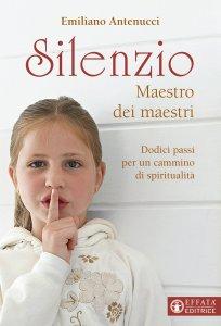 Copertina di 'Silenzio. Maestro dei maestri'